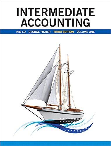 Intermediate Accounting, Volume 1 (3rd Edition): Kin Lo; George