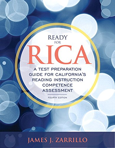 9780134146355: Ready for RICA: A Test Preparation Guide for California's Reading Instruction Competence Assessment (4th Edition)
