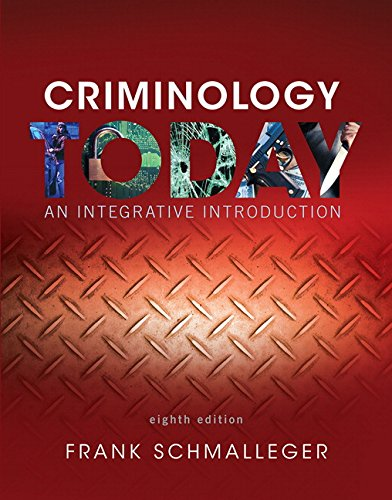 Criminology Today: An Integrative Introduction (8th Edition): Frank Schmalleger
