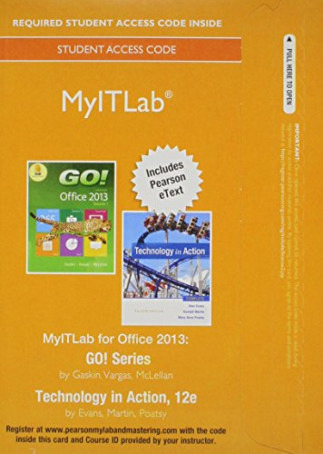 9780134150147: MyLab IT with Pearson eText -- Access Card -- for GO! 2013 with Technology In Action Complete (My It Lab)