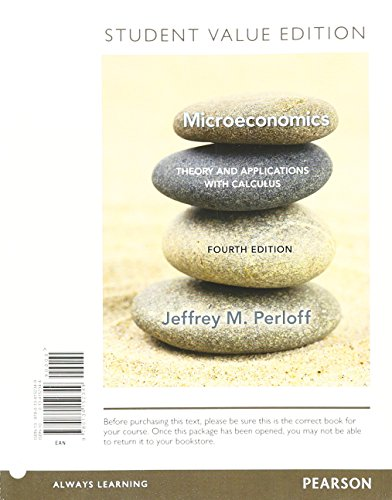 Microeconomics: Theory and Applications with Calculus, Student: Jeffrey M. Perloff
