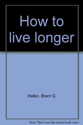 9780134152653: How to live longer