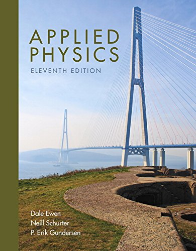 Applied Physics (11th Edition): Dale Ewen; Neill Schurter; Erik Gundersen