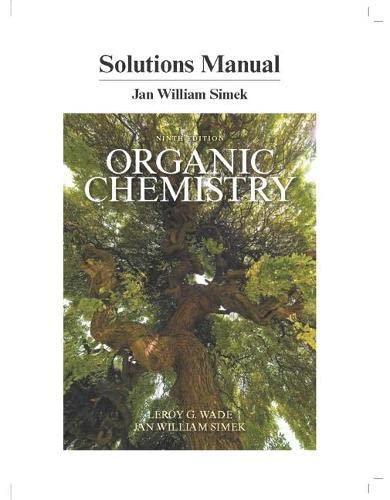 Student's Solutions Manual for Organic Chemistry: Leroy G. Wade; Jan W. Simek