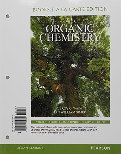 Organic Chemistry, Books a la Carte Edition (Loose Leaf): LeRoy G. Wade