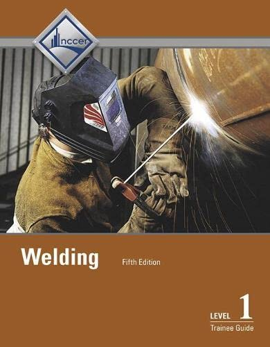 9780134163116: Welding Level 1 Trainee Guide (5th Edition)