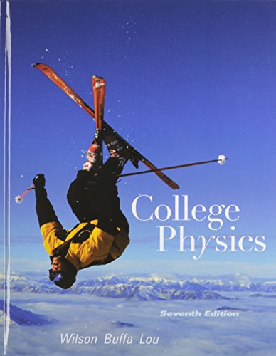 College Physics with MasteringPhysics (7th Edition): Wilson, Jerry D.; Buffa, Anthony J.; Lou, Bo