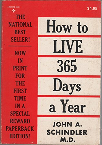 How to Live 365 Days a Year: Schindler, John A.