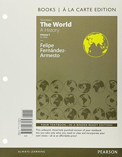 9780134168234: The World: A History Volume 1, Books a la Carte Edition (3rd Edition)