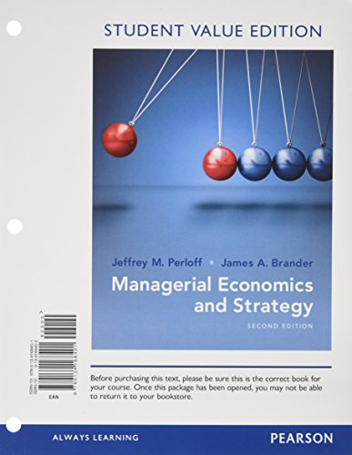 Managerial Economics and Strategy, Student Value Edition (2nd Edition): Jeffrey M. Perloff