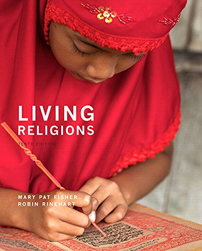 Living Religions (10th Edition) - Standalone book: Fisher, Mary Pat; Rinehart, Robin