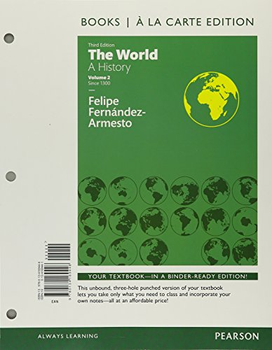 9780134169446: The World: A History Volume 2, Books a la Carte Edition (3rd Edition)