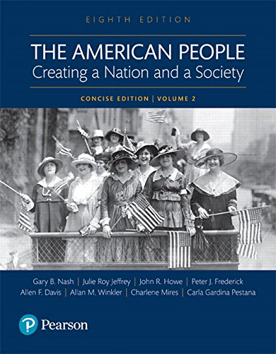 9780134169996: The American People: Creating a Nation and a Society: Concise Edition, Volume 2 (8th Edition)