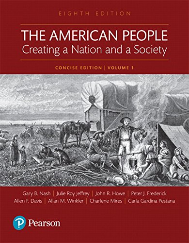9780134170008: The American People: Creating a Nation and a Society: To 1877