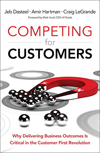 9780134172200: Competing for Customers: Why Delivering Business Outcomes is Critical in the Customer First Revolution
