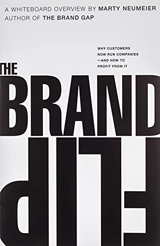 9780134172811: The Brand Flip: Why Customers Now Run Companies and How to Profit from It