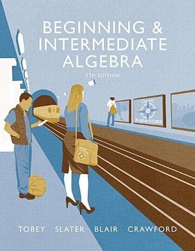 Beginning & Intermediate Algebra (5th Edition): Jamie Blair; Jeffrey Slater; Jenny Crawford; ...