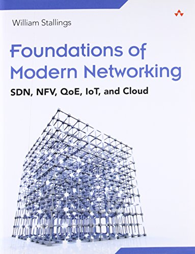 9780134175393: Foundations of Modern Networking: SDN, NFV, QoE, IoT, and Cloud