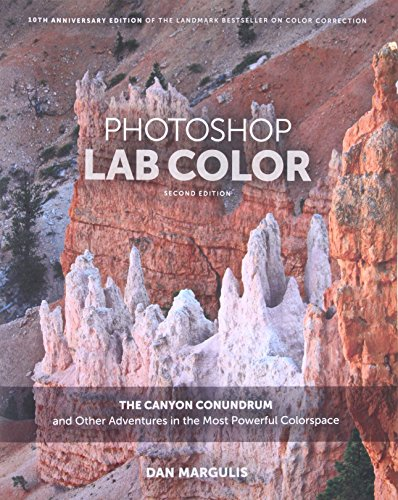 9780134176109: Photoshop LAB Color: The Canyon Conundrum and Other Adventures in the Most Powerful Colorspace