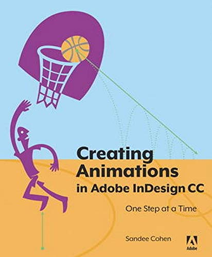 9780134176116: Creating Animations in Adobe Indesign One Step at a Time