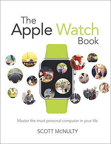 9780134177762: The Apple Watch Book: Master the most personal computer in your life