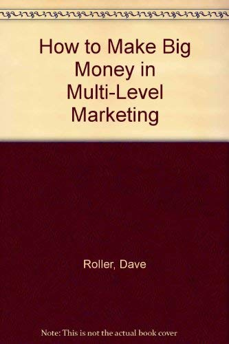 9780134178585: How to Make Big Money in Multi-Level Marketing