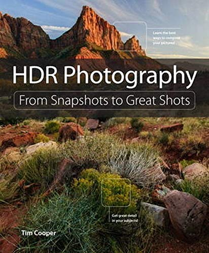 9780134180281: HDR Photography: From Snapshots to Great Shots