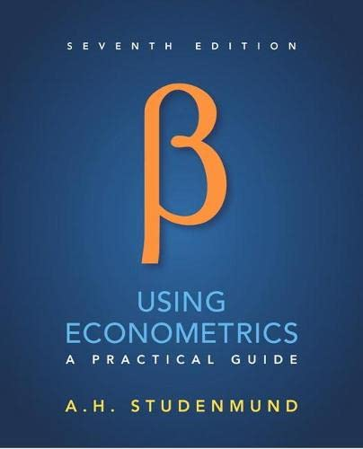 Using Econometrics: A Practical Guide (7th Edition): A. H. Studenmund