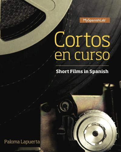 9780134184173: Cortos en curso, Short Films in Spanish, 1/e -- Access Card -- for MyLab Spanish (Multi Semester)