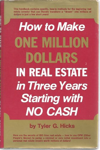 How to Make One Million Dollars in Real Estate in Three Years Starting with No Cash