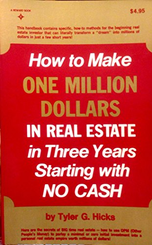 How to Make One Million Dollars in Real Estate in Three Years, Starting With No Cash (9780134185095) by Tyler Gregory Hicks