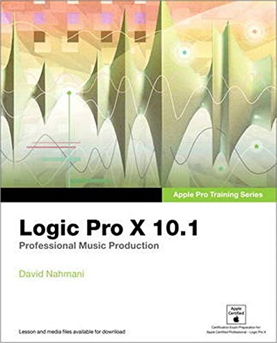 9780134185736: Apple Pro Training Logic Pro X 10.1: Professional Music Production