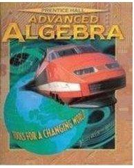 Advanced Algebra: TOOLS FOR A CHANGING WORLD: Allan Bellman, Sadie