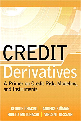 9780134190150: Credit Derivatives: A Primer on Credit Risk, Modeling, and Instruments
