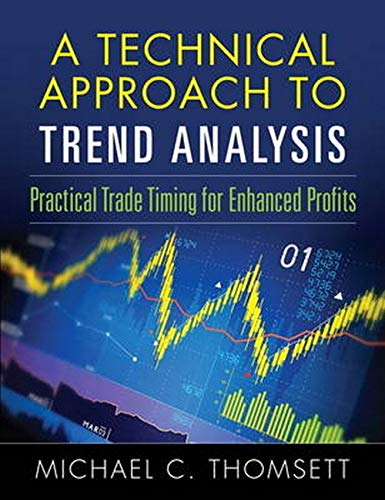 9780134190655: A Technical Approach To Trend Analysis: Practical Trade Timing for Enhanced Profits