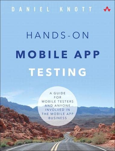 9780134191713: Hands-on Mobile App Testing: A Guide for Mobile Testers and Anyone Involved in the Mobile App Business
