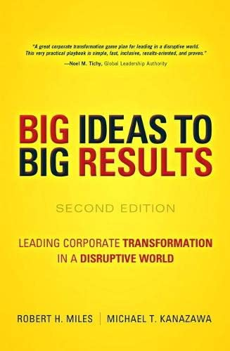 9780134193847: BIG Ideas to BIG Results: Leading Corporate Transformation in a Disruptive World (2nd Edition)