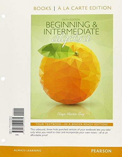 from Huxley beginning & intermediate algebra martin gay