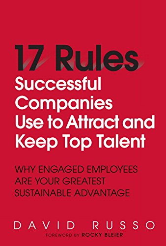 9780134194646: 17 Rules Successful Companies Use to Attract and Keep Top Talent: Why Engaged Employees Are Your Greatest Sustainable Advantage (paperback)