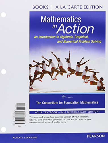 9780134195759: Math in Action: Intro to Algebraic, Graphical, & Numerical Problem Solving a la Carte Ed. Plus MyLab Math w/eText - Access Card Package (5th Edition)