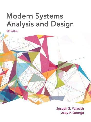 Modern Systems Analysis and Design (Paperback): Joseph A. Valacich, Jeffrey A. Hoffer, Jeffrey ...
