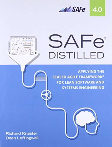 9780134209425: SAFe 4.0 Distilled: Applying the Scaled Agile Framework for Lean Software and Systems Engineering