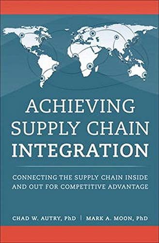 9780134210520: Achieving Supply Chain Integration: Connecting the Supply Chain Inside and Out for Competitive Advantage (FT Press Operations Management)