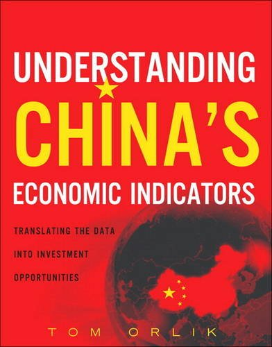 9780134211534: Understanding China's Economic Indicators: Translating the Data Into Investment Opportunities (Paperback)