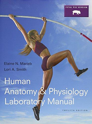 Human Anatomy & Physiology Laboratory Manual, Fetal Pig Version; PhysioEx 9.1 CD-ROM (...