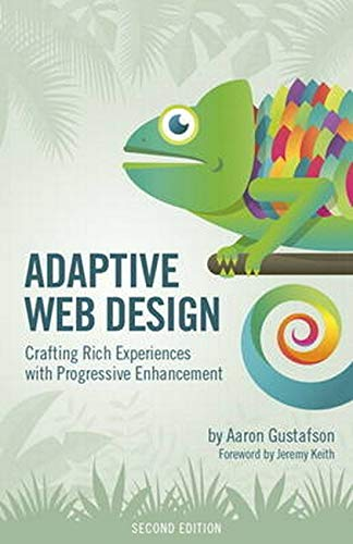 9780134216140: Adaptive Web Design: Crafting Rich Experiences with Progressive Enhancement (2nd Edition) (Voices That Matter)