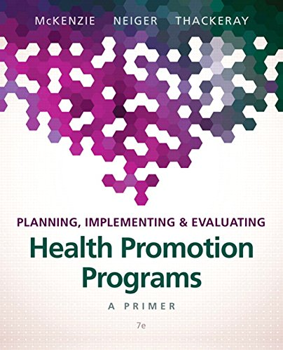 Planning, Implementing, & Evaluating Health Promotion Programs: Thackeray, Rosemary,Neiger, Brad