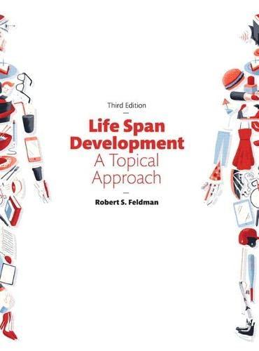 Life Span Development: A Topical Approach: Robert S. Feldman