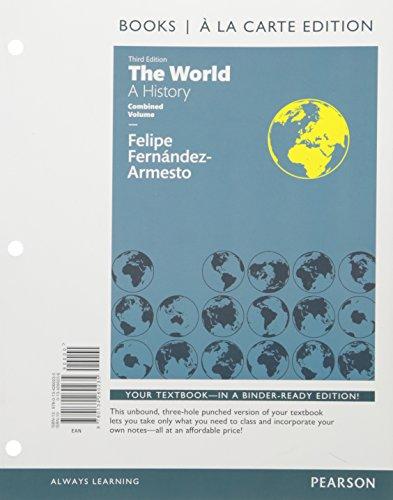 9780134226569: World: A History, The, Combined Volume Books a la Carte Edition Plus REVEL -- Access Code Card, 10/e (3rd Edition)