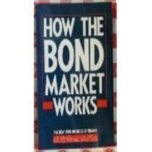 9780134233109: How the Bond Market Works
